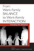 From Work-family Balance To Work-family Interaction Changing The Metaphor
