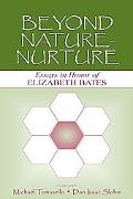 Beyond Nature-Nurture Essays in Honor of Elizabeth Bates