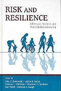 Risk and Resilience Adolescent Mothers and Their Children Grow Up