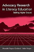 Advocacy Research in Literacy Education Seeking Higher Ground