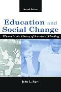 Education And Social Change Themes In The History Of American Schooling