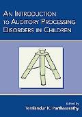 Introduction to Auditory Processing Disorders in Children