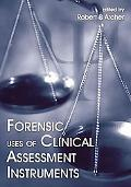 Forensic Uses of Clinical Assessment Instruments