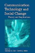 Communication Technology And Social Change Theory And Implications