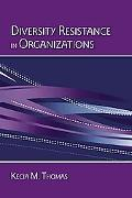 Diversity Resistance in Organizations