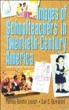 Images of Schoolteachers in Twentieth-century America: Paragons, Polarities, Complexities