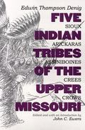Five Indian Tribes of the Upper Missouri Sioux, Arickaras, Assiniboines, Crees and Crows