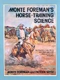 Monte Foreman's Horse-Training Science