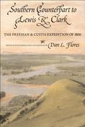 Southern Counterpart to Lewis and Clark The Freeman and Custis Sccounts of the Red River Exp...