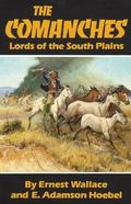 Comanches Lords of the South Plains