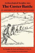 Archaeological Insights into the Custer Battle An Assessment of the 1984 Field Season/With Map