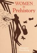 Women in Prehistory - Margaret Ehrenberg - Paperback