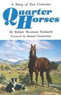Quarter Horses A Story of Two Centuries