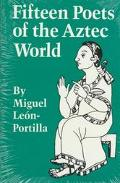Fifteen Poets of the Aztec World