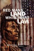 Red Man's Land/White Man's Law The Past and Present Status of the American Indian