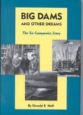 Big Dams and Other Dreams The Six Companies Story