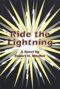 Ride the Lightning A Novel