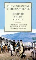 Mexican War Correspondence of Richard Smith Elliott