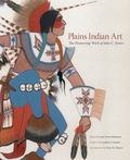Plains Indian Art : The Pioneering Work of John C. Ewers
