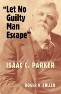 Let No Guilty Man Escape A Judicial Biography of