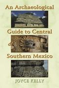 Archaeological Guide to Central and Southern Mexico