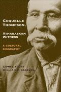 Coquelle Thompson, Athabaskan Witness A Cultural Biography