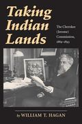 Taking Indian Lands The Cherokee (Jerome) Comission 1889-1893