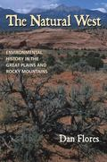 Natural West Environmental History in the Great Plains and Rocky Mountains