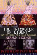 Trickster of Liberty Tribal Heirs to a Wild Baronage