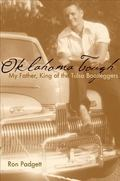Oklahoma Tough My Father, King of the Tulsa Bootleggers