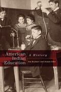 American Indian Education A History