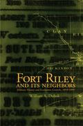 Fort Riley and Its Neighbors