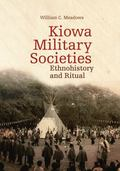 Kiowa Military Societies: Ethnohistory and Ritual (Civilization of the American Indian)