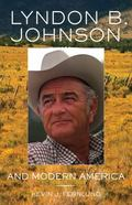 Lyndon B. Johnson and Modern America (Oklahoma Western Biographies)