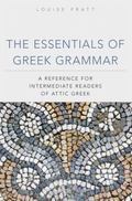 Essentials of Greek Grammar : A Reference for Intermediate Readers of Attic Greek