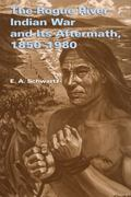 Rogue River Indian War and Its Aftermath, 1850-1980