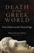 Death in the Greek World : From Homer to the Classical Age