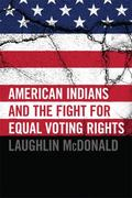 American Indians and the Fight for Equal Voting Rights