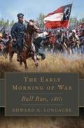 Early Morning of War : Bull Run 1861