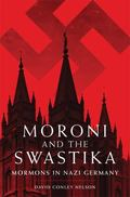 Moroni and the Swastika : Mormons in Nazi Germany