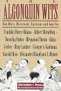 Algonquin Wits Bon Mots, Wisecracks, Epigrams and Gags