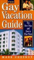 Gay Vacaton Guide: The Best Trips and how to Plan Them
