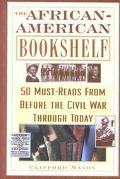 African-American Bookshelf 50 Must Reads from Before the Civil War Through Today
