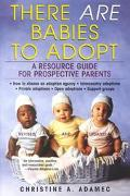 There Are Babies to Adopt A Resource Guide for Prospective Parents