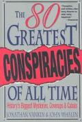 80 Greatest Conspiracies of All Time