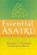 Essential Asatru Walking the Path of Norse Paganism