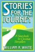 Stories for the Journey: A Sourcebook for Christian Storytellers