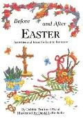 Before and after Easter: Activities and Ideas for Lent to Pentecost - Debbie Trafton Trafton...