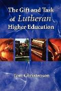 Gift And Task Of Lutheran Higher Education.