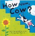 How Now, Cow? A Fun Flap Book